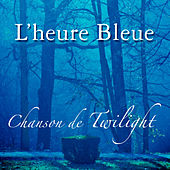 Play & Download l'heure bleue: Chanson de Twilight by Various Artists | Napster
