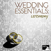 Wedding Essentials: The Ceremony by Various Artists