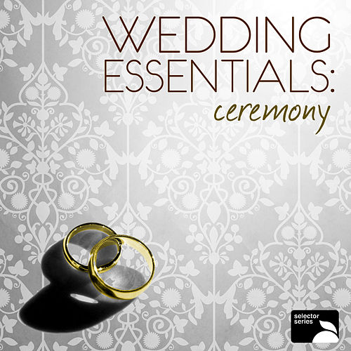 Play & Download Wedding Essentials: The Ceremony by Various Artists | Napster