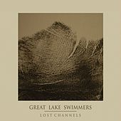 Play & Download Lost Channels by Great Lake Swimmers | Napster