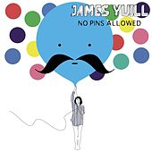 Play & Download No Pins Allowed by James Yuill | Napster