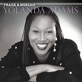 The Praise & Worship Songs of Yolanda Adams by Yolanda Adams