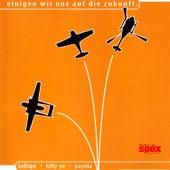 Play & Download Einigen Wir Uns Auf Die Zukunft by Various Artists | Napster