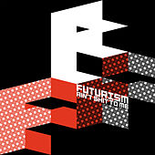 Play & Download Futurism Ain't Shit To Me by Various Artists | Napster