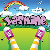 Imagine Me - Personalized Music for Kids: Yasmine by Personalized Kid Music
