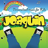 Imagine Me - Personalized Music for Kids: Joaquin by Personalized Kid Music