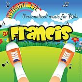 Imagine Me - Personalized Music for Kids: Francis by Personalized Kid Music
