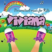Imagine Me - Personalized Music for Kids: Viviana by Personalized Kid Music