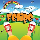 Imagine Me - Personalized Music for Kids: Felipe by Personalized Kid Music