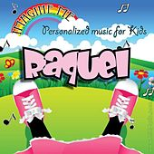 Imagine Me - Personalized Music for Kids: Raquel by Personalized Kid Music