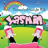 Imagine Me - Personalized Music for Kids: Yasmin by Personalized Kid Music