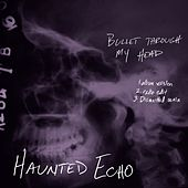 Bullet Through My Head (with Elaine Kristin) by Haunted Echo