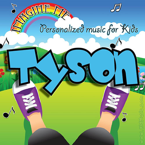 Imagine Me - Personalized Music for Kids: Tyson by Personalized Kid Music