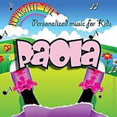 Imagine Me - Personalized Music for Kids: Paola by Personalized Kid Music