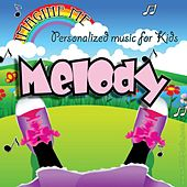 Imagine Me - Personalized Music for Kids: Melody by Personalized Kid Music