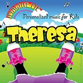 Imagine Me - Personalized Music for Kids: Theresa by Personalized Kid Music