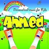 Imagine Me - Personalized Music for Kids: Ahmed by Personalized Kid Music