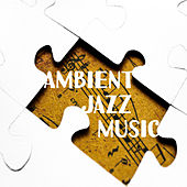 Ambient Jazz Music – Piano Relaxation, Gentle Guitar, Instrumental Sounds to Calm Down de The Jazz Instrumentals
