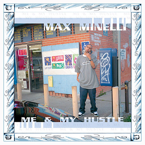 Me & My Hustle by Max Minelli