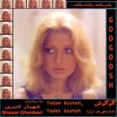 Play & Download Yadam Basheh Yadet Basheh by Googoosh | Napster