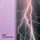 Bass Angel Dray by D-Ray