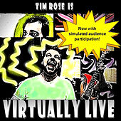 Play & Download Virtually Live by Tim Rose | Napster