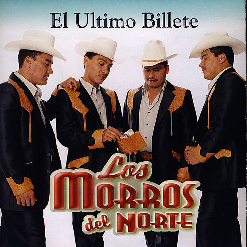 Play & Download El Ultimo Billete by Los Morros Del Norte | Napster
