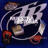 Nuestra Historia, Vol. 1 by Banda Tierra Blanca