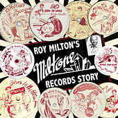 Roy Milton's Miltone Records Story by Various Artists