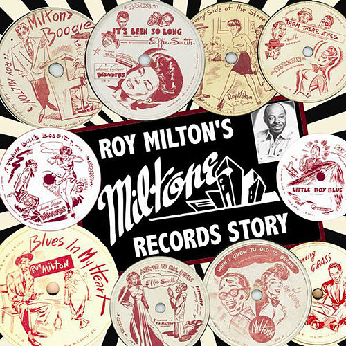 Play & Download Roy Milton's Miltone Records Story by Various Artists | Napster