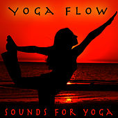 Play & Download Yoga Flow - Sounds For Yoga by Relaxation Yoga Instrumentalists | Napster