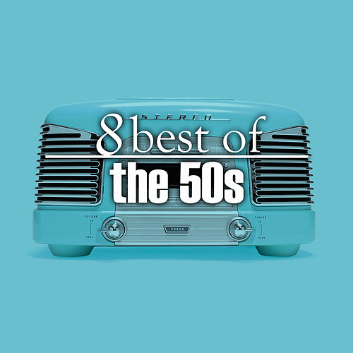 Play & Download 8 Best Hits of the 50's by Various Artists | Napster
