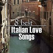 Play & Download 8 Best Italian Love Songs by The Starlite Singers | Napster