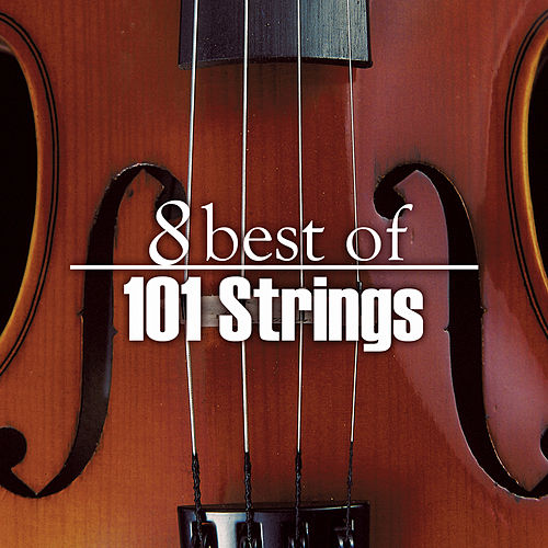 8 Best Of 101 Strings by 101 Strings Orchestra