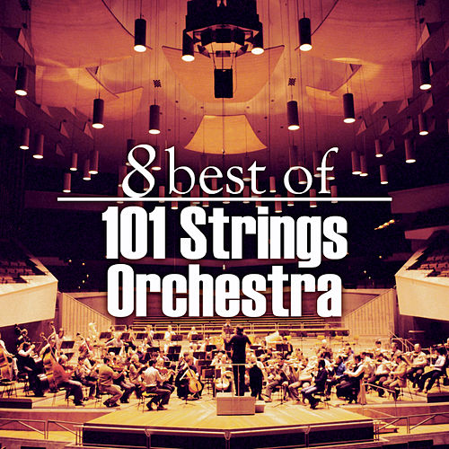 Play & Download 8 Best of 101 Strings Orchestra by 101 Strings Orchestra | Napster