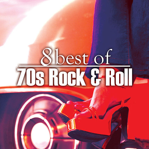 8 Best of 70s Rock n' Roll by Various Artists