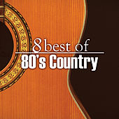 Play & Download 8 Best of 80's Country by The Countdown Singers | Napster