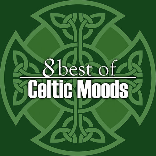 8 Best of Celtic Moods by 101 Strings Orchestra