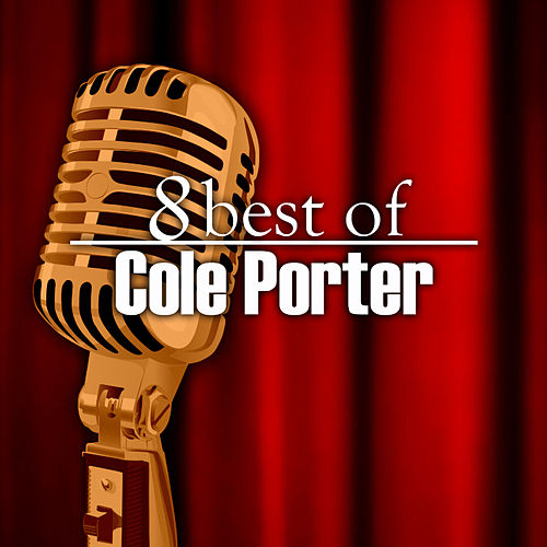 Play & Download 8 Best of Cole Porter by 101 Strings Orchestra | Napster