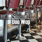 8 Best of Doo Wop by Various Artists