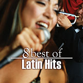 Play & Download 8 Best of Latin Hits by Various Artists | Napster