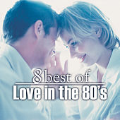 8 Best of Love in the 80's by The Countdown Singers