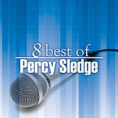 Play & Download 8 Best Of Percy Sledge by Percy Sledge | Napster