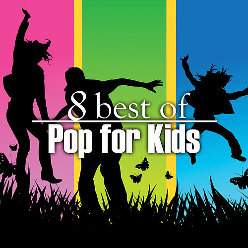 Play & Download 8 Best of Pop for Kids by The Countdown Kids | Napster