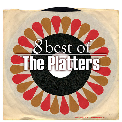 Play & Download 8 Best of The Platters by The Platters | Napster