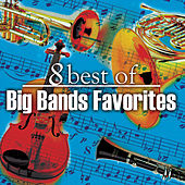 8 Big Band Favorites by Various Artists