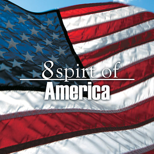 Play & Download 8 Best Spirit of America by 101 Strings Orchestra | Napster