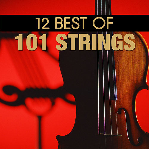 Play & Download 12 Best Of 101 Strings by 101 Strings Orchestra | Napster