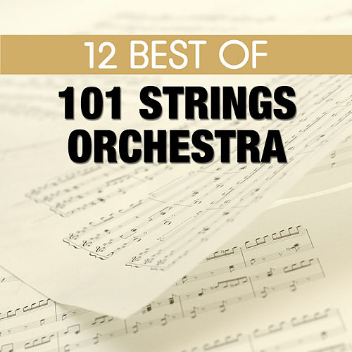 12 Best of 101 Strings Orchestra by 101 Strings Orchestra