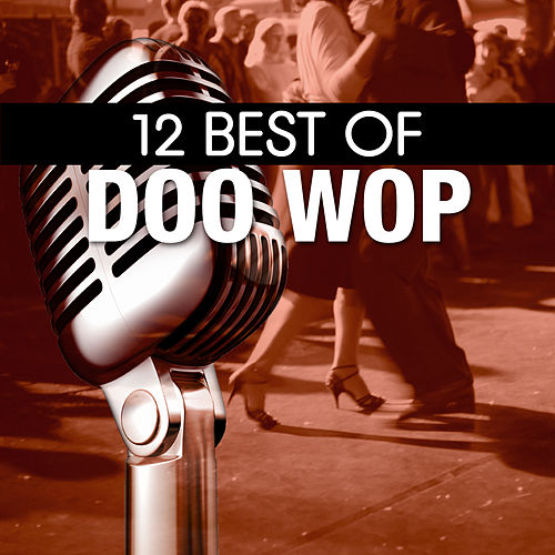 Play & Download 12 Best of Doo Wop by Various Artists | Napster